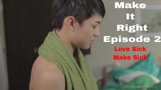 Make It Right Season 2- [Lovesick 'Make Sick'] (Ep 2)