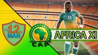 Africa CAF XI | The 12th Man | Didier Drogba + Alex Song & More!