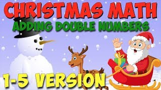 Christmas Math Song- Adding Double Numbers (1-5 Version)