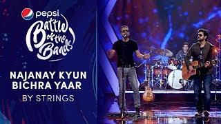 Strings | Najanay Kyun / Bichra Yaar | Pepsi Battle of the Bands | Season 3