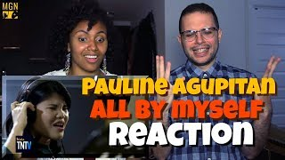 Pauline Agupitan - All By My Self | REACTION