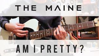 The Maine - Am I Pretty? - Guitar Cover