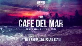MATTN & Futuristic Polar Bears - Café Del Mar 2016 (Dimitri Vegas & Like Mike) Extended