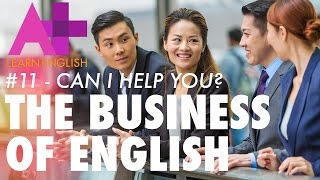 The Business of English - Episode 11: Can I help you?