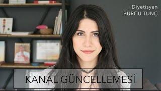 Diyetisyen Burcu Tunç ( Kanal Güncellemesi )