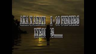 AKA x Anatii - 10 Fingers (Lyrics)