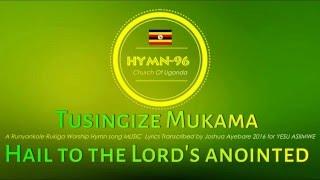 Tusingize Mukama omwana wa Daudi HYMN 96 Runyankole Rukiga Church Of Uganda2
