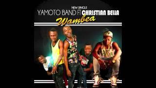 Yamoto Band ft Christian Bella   Wambea [Official Audio ] 2014