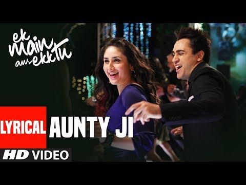 Xxx Mp4 Aunty Ji Lyrical Video Ek Main Aur Ekk Tu Imran Khan Kareena Kapoor 3gp Sex