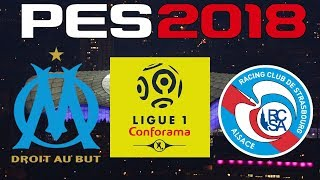 PES 2018 - 2017-18 Ligue 1 - OLYMPIQUE MARSEILLE vs STRASBOURG