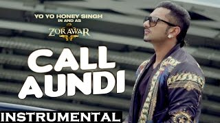 Call Aundi instrumental 2016 yo yo honey singh