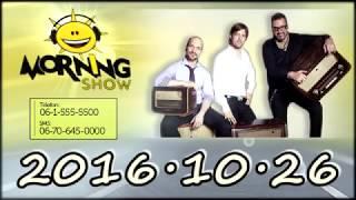 Class FM Morning Show Adás 2016 10 26 [Szerda] Hun a freki dalpremier! Szex gáz, Sikoly sárbogárd