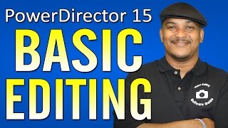 CyberLink PowerDirector 15 Ultimate | Basic Editing Beginners Tutorial