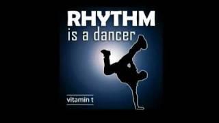 Rhythm Is A Dancer (Vitamin T Remix)