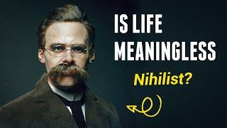 Is Life Meaningless? - Nihilism & Nietzsche