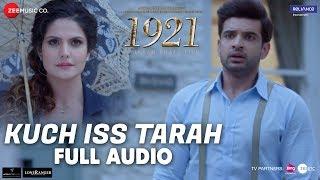 Kuch Iss Tarah Full Audio 1921 Zareen Khan Karan Kundrra Arnab Dutta Harish Sagane