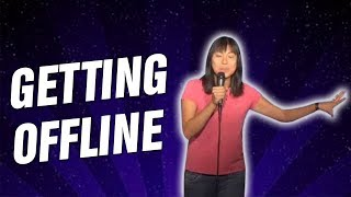 Getting Offline (Stand Up Comedy)