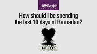 How to Spend the Last 10 Days of Ramadan   Waleed Basyouni   Detox Ramadan Fiqh