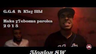 G.G.A ft KLAY BBJ  ♣ هكا يحبونا ♣{Paroles} Haka y7ebouna new 2015♣