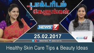 Healthy Skin Care Tips & Beauty Ideas | Doctoridam Kelungal | News7 Tamil
