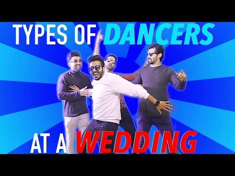 TYPES OF DANCERS AT A WEDDING - DhoomBros ft. ZaidAliT