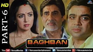Baghban - Part 6   HD Movie   Amitabh Bachchan & Hema Malini   Hindi Movie  Superhit Bollywood Movie