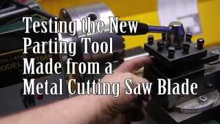 TESTING a Parting tool made from a carbide metal cutting saw