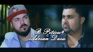 B.Piticu & Adrian Dasu - Ai ranit un suflet ( Oficial Video )