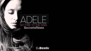 Adele Set Fire To The Rain Bachata Remix DjBerGi