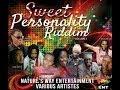 Sweet Personality Riddim Mix Nature S Way Ent Reggae Maticalise mp3
