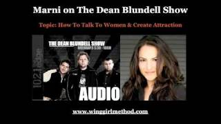 How To Talk To Women - Marni on The Dean Blundell Show - 102.1 The EDGE