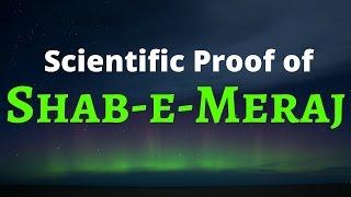 Scientific Proof of Shab e Meraj