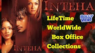 INTEHA 2003 Bollywood Movie LifeTime WorldWide Box Office Collections Verdict Hit Or Flop