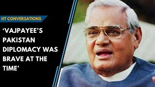 'Vajpayee's Pakistan diplomacy was brave at the time': HT Conversations