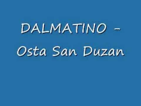 Dalmatino - Osta San Duzan  (Novo 2012)