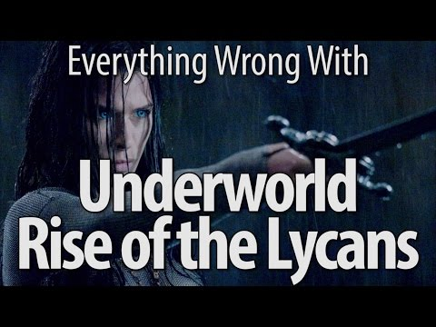 Everything Wrong With Underworld Rise Of The Lycans