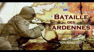 La bataille des Ardennes - Documentaire 2nde guerre mondiale