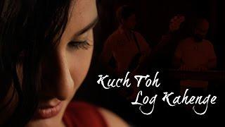 Kuch Toh Log Kahenge | Bhavya Pandit Ft. Avijeet Satapathy | Harrish Iyer | Shreya Reddy