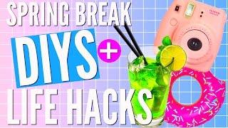 DIY Spring Break LIFE HACKS!