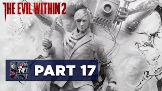 The Evil Within 2 - Walkthrough / Let's Play - PART 17 - Chapter 11