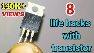 8 life hacks with transistor