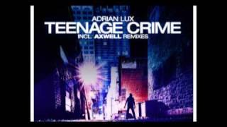 Adrian Lux - 'Teenage Crime (Axwell & Henrik B Remode)