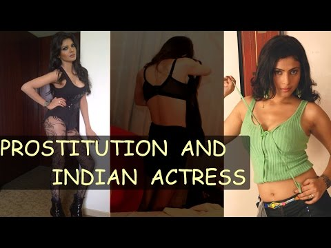 Prostitution and Indian Actress ! 2016   Gyan Junction