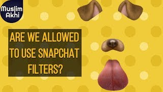Are We Allowed To Use Snapchat Filters?   Ask Mufti Menk