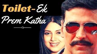 Toilet - Ek Prem Katha :  upcoming hindi  Social drama movie 2017   latest news   Akshay kumar