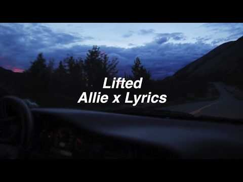 Lifted || Allie x Lyrics