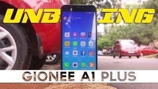 Gionee A1 Plus: Unboxing and First Look