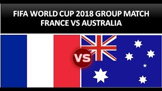 FRANCE VS AUSTRALIA GROUP C FIFA WORLDCUP 2018 SIMULATION I GAME #5 FULL LIVE FROM RUSSIA