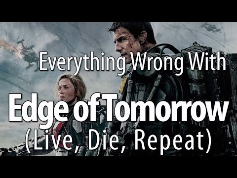 Everything Wrong With Edge Of Tomorrow