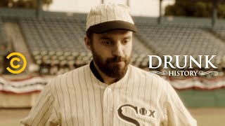 The 1919 Chicago White Sox Scandalize the Baseball World (feat. Jake Johnson) - Drunk History